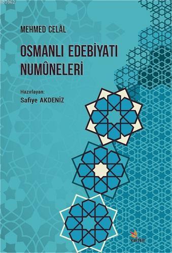 Osmanlı Edebiyatı Numûneleri, Mehmed Celâl