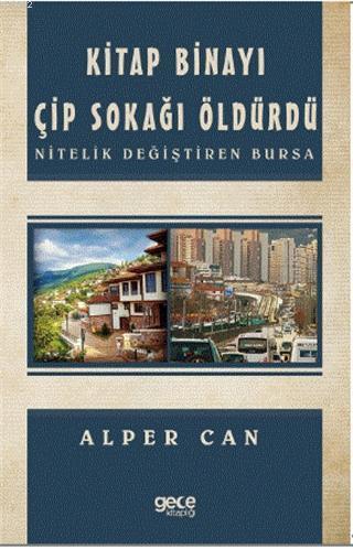 Kitap Binayı Çip Sokağı Öldürdü; Nitelik Değiştiren Bursa
