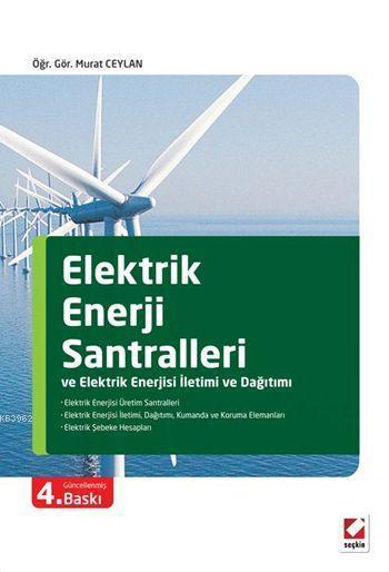 Elektrik Enerji Santralleri ve Elektrik Enerjisi İletimi ve Dağıtımı