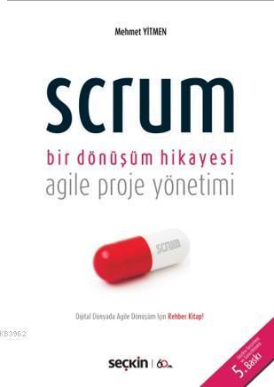 Scrum Bir Dönüşüm Hikayesi; Agile Proje Yönetimi