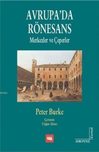 Avrupa'da Rönesans; Merkezler ve Çeperler