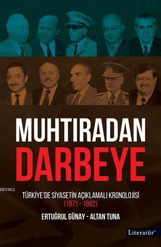 Muhtıradan Darbeye; Türkiye'de Siyasetin Açıklamalı Kronolojisi (1971-1982)