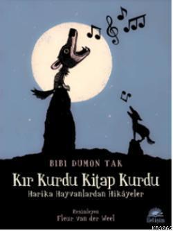 Kır Kurdu Kitap Kurdu; Harika Hayvanlardan Hikayeler