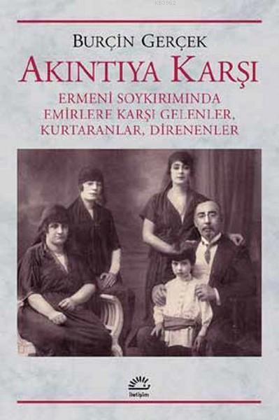 Akıntıya Karşı; Ermeni Soykırımında Emirlere Karşı Gelenler, Kurtaranlar, Direnenler