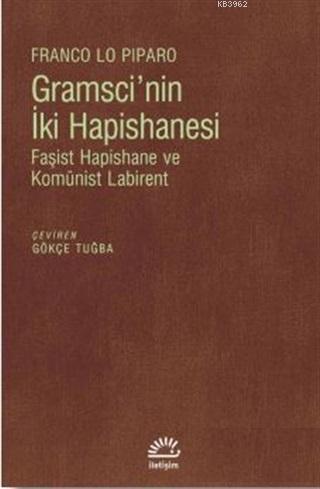 Gramsci'nin İki Hapishanesi; Faşist Hapishane ve Komünist Labirent