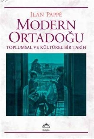 Modern Ortadoğu Toplumsal ve Kültürel Bir Tarih