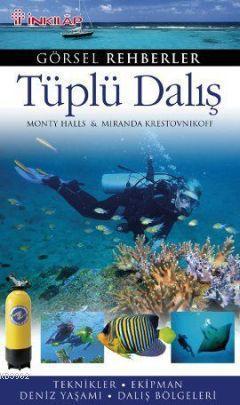 Tüplü Dalış - Teknikler - Ekipman - Deniz Yaşamı - Dalış Bölgeleri