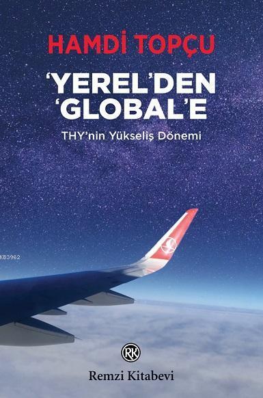Yerel'den Global'e - THY'nin Yükseliş Dönemi