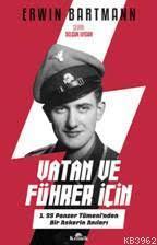 Vatan ve Führer İçin; 1.SS Panzer Tümeni'nden Bir Askerin Anıları