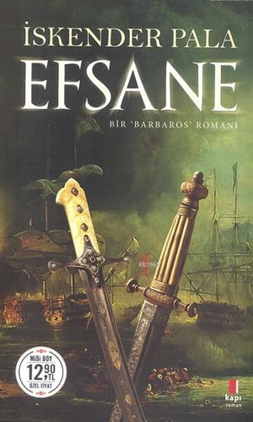 Efsane (Midi Boy) Bir Barbaros Romanı
