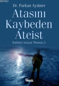 Atasını Kaybeden Ateist; Rabbini Arayan Thomas 3