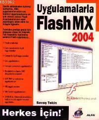 Uygulamalarla Flash Mx 2004 Herkes İçin! (cd İlaveli)