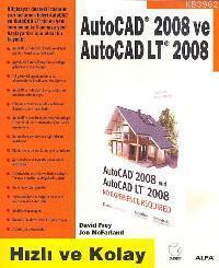 Autocad 2008 ve Autocad Lt 2008; Hızlı ve Kolay