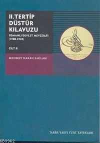 II. Tertip Düstur Kılavuzu: Osmanlı Devlet Mevzuatı (1908-1922)