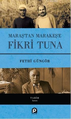 Maraş'tan Marakeş'e Fikri Tuna(Ciltli)