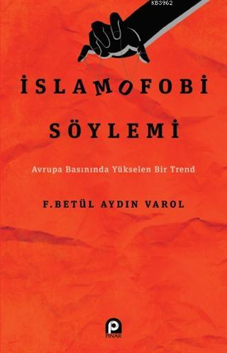 İslamofobi Söylemi; Avrupa Basınında Yükselen Bir Trend