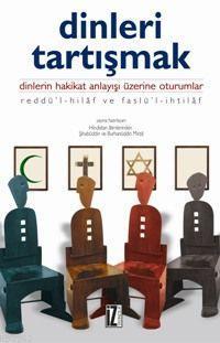 Dinleri Tartışmak; Dinlerin Hakikat Anlayışı Üzerine Oturumlar
