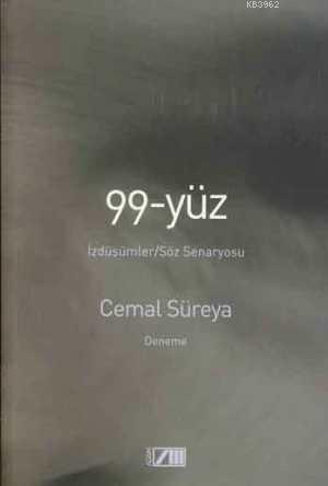 99 - Yüz; İzdüşümler Söz Senaryosu