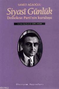 Siyasi Günlük; Demokrat Parti'nin Kuruluşu