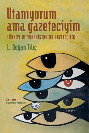 Utanıyorum Ama Gazeteciyim; Türkiye ve Yunanistan´da Gazetecilik