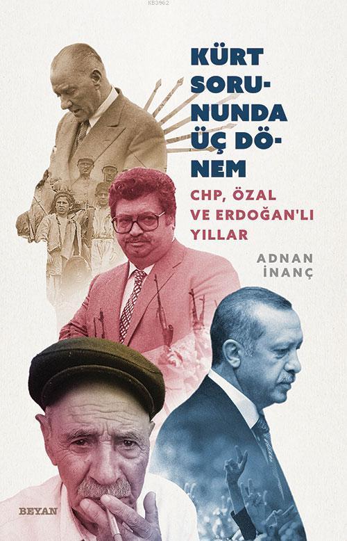 Devletin Kürt Politikalarında Üç Dönem CHP, Özal ve Erdoğanlı Yıllar