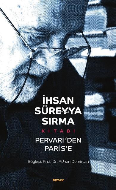 İhsan Süreyya Sırma Kitabı : Pervari'den Parise (Karton Kapak)