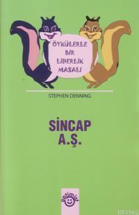 Sincap A.ş.; Öykülerle Bir Liderlik Masalı