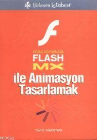 Flash Mx; İle Animasyon Tasarlamak