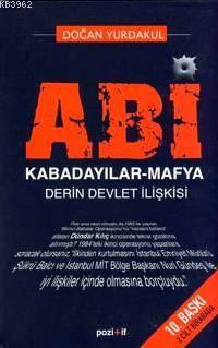 Abi; Kabadayılar - Mafya Derin Devlet İlişkisi