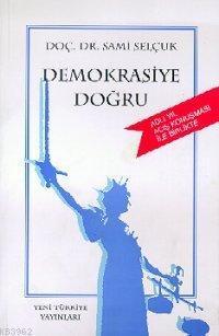 Demokrasiye Doğru