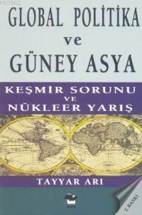 Global Politika ve Güney Asya; Keşmir Savaşı ve Nükleer Yarış