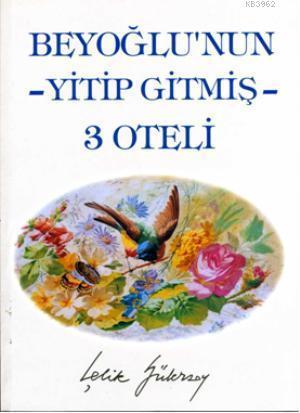 Beyoğlu'nun Yitip Gitmiş 3 Oteli