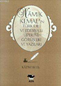 Namık Kemal´in Türk Dili ve Edebiyatı Üzerine Görüş ve Yazıları