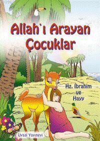 Allah'ı Arayan Çocuklar (5+ Yaş); Hz. İbrahim ve Hayy