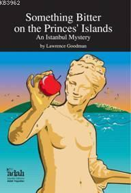 Something Bitter On The Princes' Islands; An Istanbul Mystery (İngilizce)
