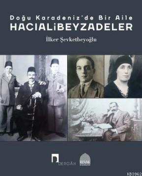 Doğu Karadeniz'de Bir Aile - Hacıalibeyzadeler