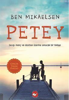 Petey; Sevgi, İnanç ve Dostluk Üzerine Sımsıcak Bir Hikaye