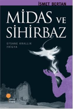 Miras ve Sihirbaz; Efsane Krallık Frigya