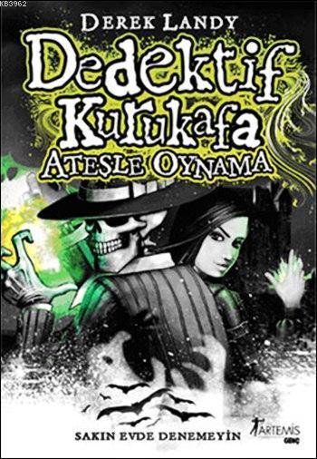 Dedektif Kurukafa - Ateşle Oynama (Ciltli)