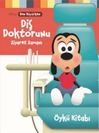 Dısney Ben Büyürken Diş Doktorunu Ziyaret Zamanı