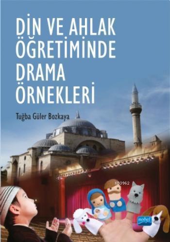 Din ve Ahlak Öğretiminde Drama Örnekleri