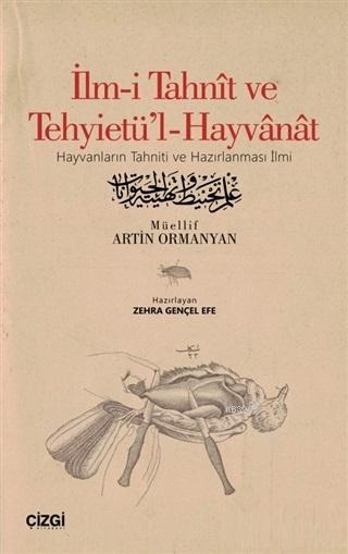 İlm-i Tahnit ve Tehyietü'l-Hayvanat (Osmanlıca Aslı İle); Hayvanların Tahniti ve Hazırlanması İlmi