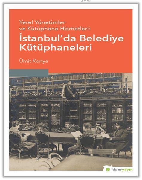Yerel Yönetimler ve Kütüphane Hizmetleri: İstanbul'da Belediye Kütüphaneleri
