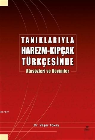 Tanıklarıyla Harezm - Kıpçak Türkçesinde Atasözleri ve Deyimler