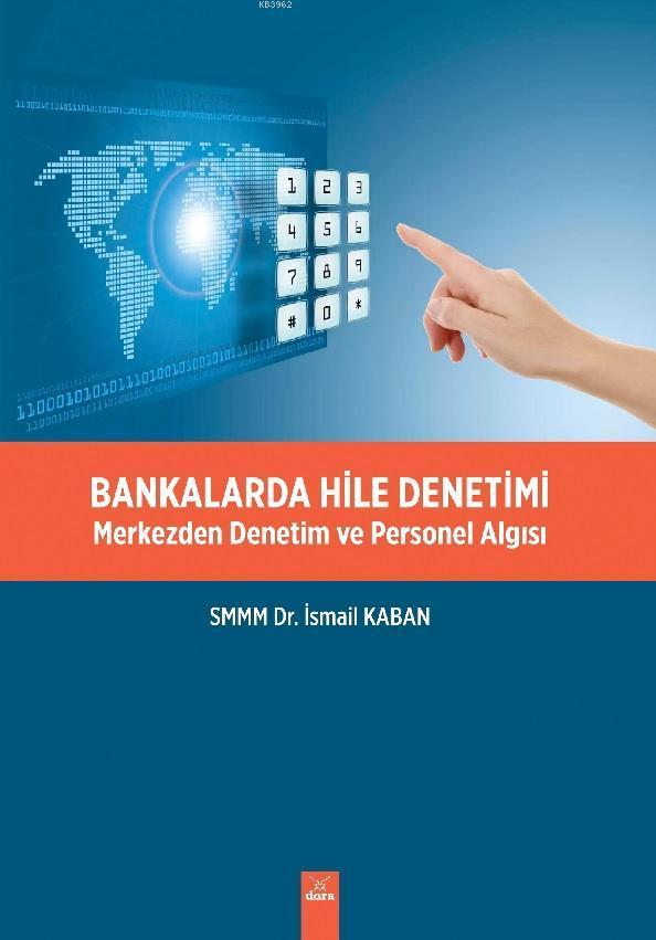 Bankalarda Hile Denetimi; Merkezden Denetim ve Personel Algısı