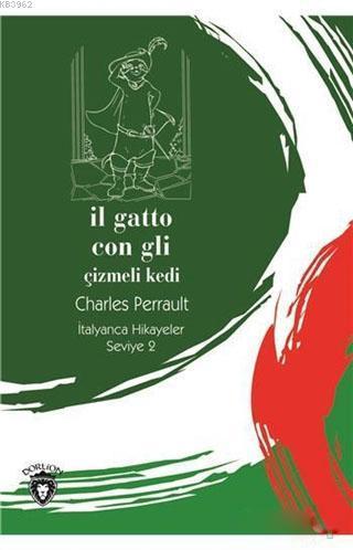 İl Gatto Con Gli (Çizmeli Kedi) İtalyanca Hikayeler Seviye 2