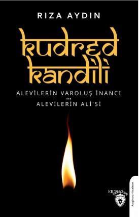 Kudred Kandili; Başlığı: Alevilerin Varoluş Süreci  Alevilerin Ali'si