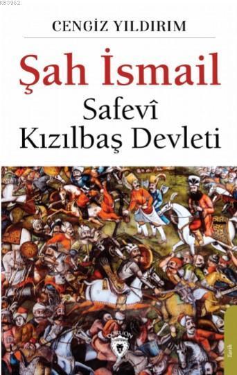 Şah İsmail; Safevi Kızılbaş Devleti