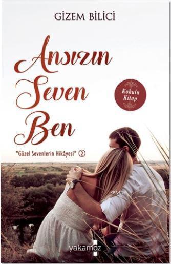 Ansızın Seven Ben; Güzel Sevenlerin Hikayesi 2