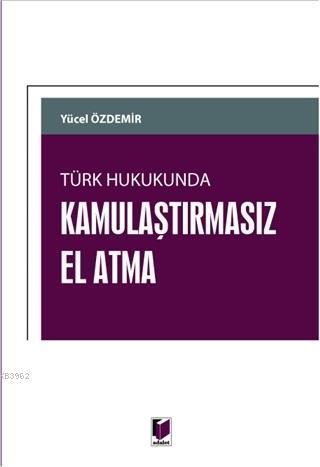 Türk Hukukunda Kamulaştırmasız El Atma
